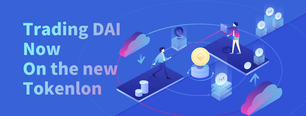 Trading DAI now on the new Tokenlon!